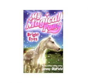 Bright Eyes, My Magical Pony Book