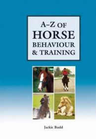 A-Z Of Horse Behaviour and Training