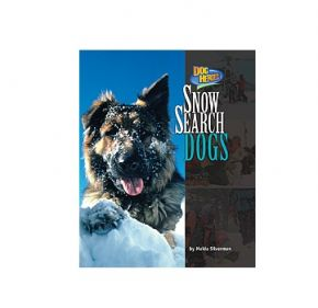 Snow Search Dogs, Dog Heroes Book