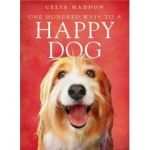 One Hundred Ways To A Happy Dog