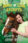 Pony Club Secrets, Storm and the Silver Bridle Book