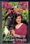 Pony Club Secrets, Fortune and the Golden Trophy Book