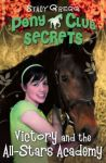 Pony Club Secrets, Victory and the All-Stars Academy Book