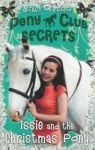 Pony Club Secrets, Issie and the Christmas Pony Book