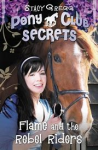 Pony Club Secrets, Flame and the Rebel Riders Book