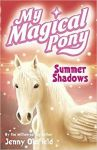 Summer Shadows, My magical pony Book