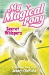 Secret Whispers, My Magical Pony Book