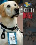 Security Dogs, Dog Heroes Book (hardback)